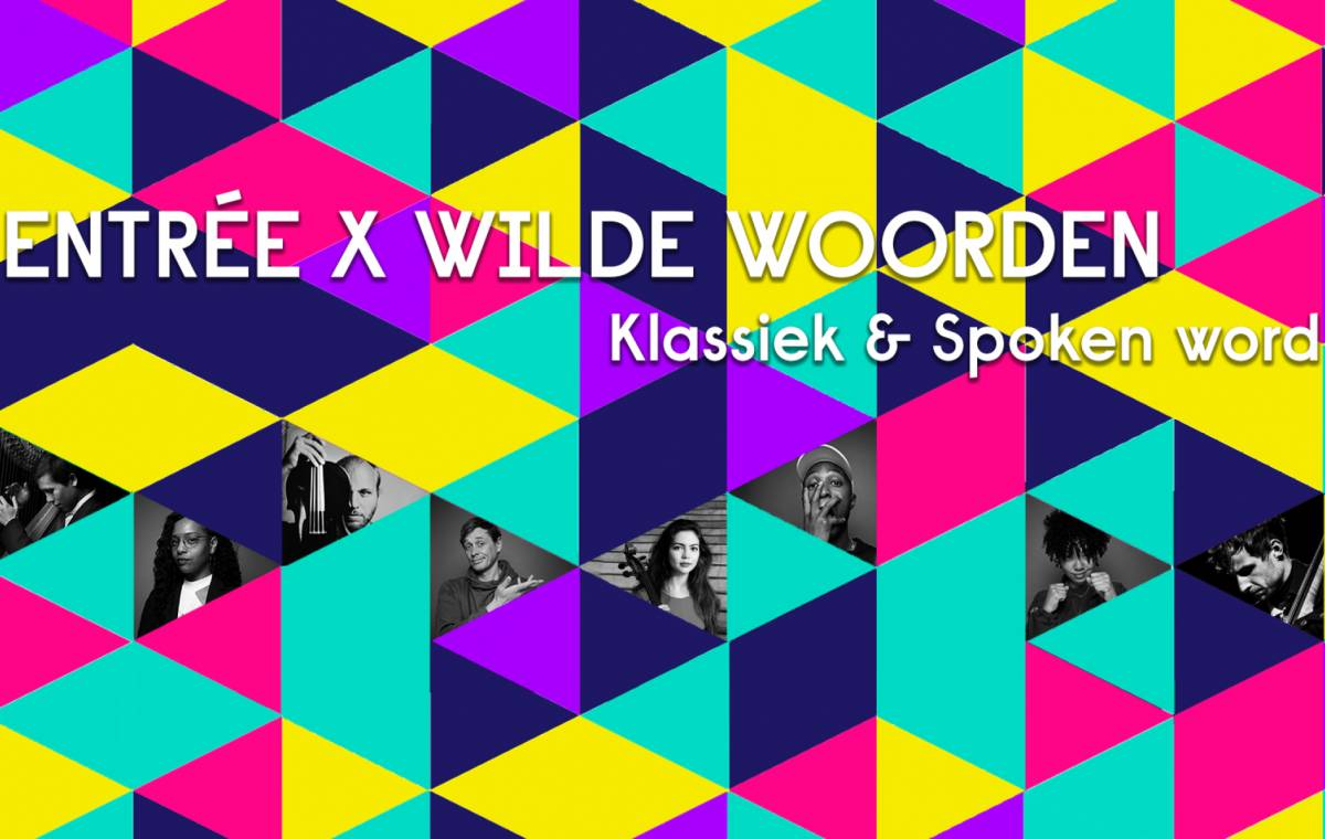 Entrée x Wilde Woorden: Klassiek & Spoken Word